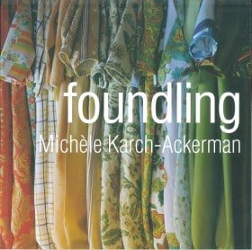 Foundling: Michele Karch-Ackerman