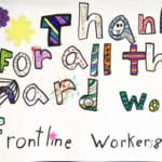 """Marker poster of flowers with the following colourful block letter text: """"Thank you for all the hard work frontline workers."""""""