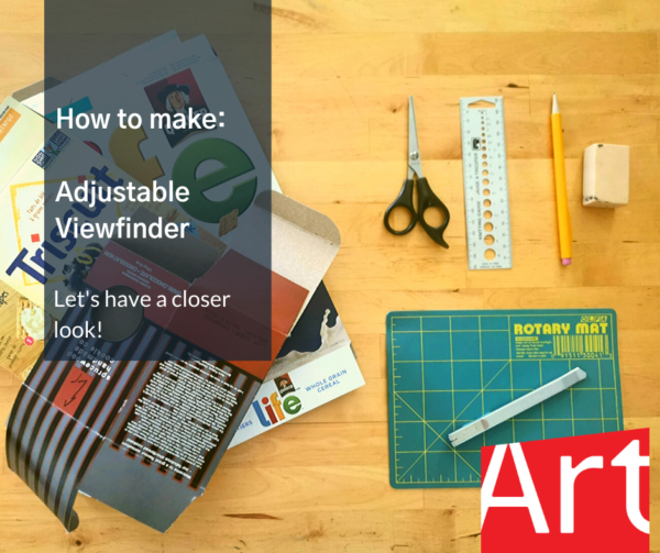 """Work station with a cutting board, ruler, pencil, scissors, a stack of flattened boxes. Text reads: """"How to make: Adjustable Viewfinder. Let's have a closer look!"""""""