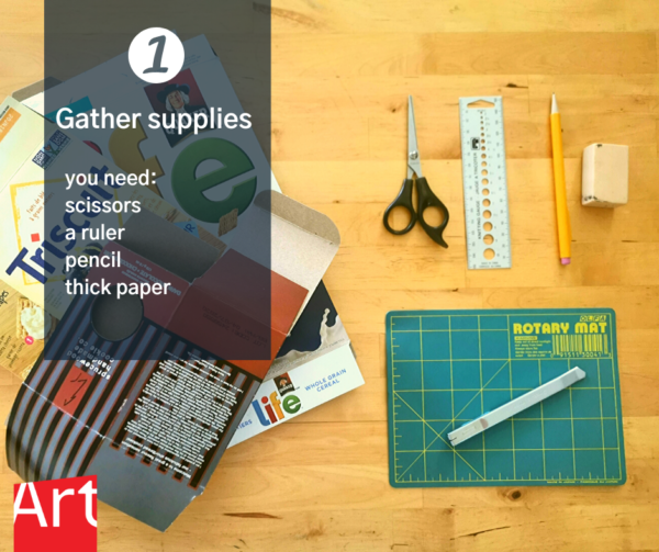 """Work station with a cutting board, ruler, pencil, scissors, a stack of flattened boxes. Text reads: """"1 Gather supplies. You need: scissors, a ruler pencil, thick paper."""""""
