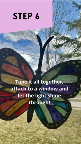 """Paper butterfly with warm and cool coloured wings taped to a window. Text reads: """"Step 6: Tape it all together, attach to a window and let the light shine through!"""""""
