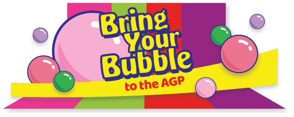 """Banner image, with pink, green, red and Purple stripes and bubbles. Text reads: """"Bring Your Bubble to the AGP"""""""